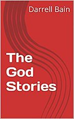 The God Stories by Darrell Bain